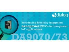 延长电池续航能力,Dialog静态电流PMIC系列 – DA9070和DA9073